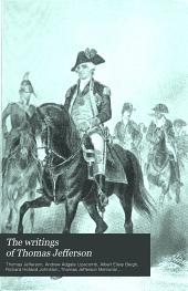 The Writings of Thomas Jefferson: Volume 9