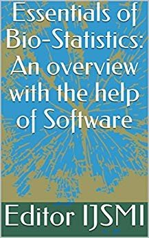 Essentials of Bio Statistics  An overview with the help of Software
