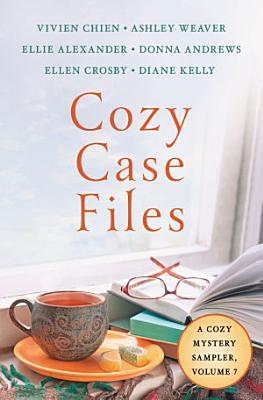 Cozy Case Files  A Cozy Mystery Sampler