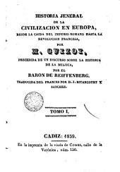Historia general de la civilizacion en Europa, 1: curso de historia Moderna desde la caida del a Imperio Romano hasta Revoluccion de Francia