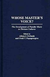 Whose Master's Voice?: The Development of Popular Music in Thirteen Cultures