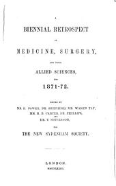 A Biennial Retrospect of Medicine, Surgery, and Their Allied Sciences, for 1871-72