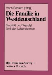 Die Familie in Westdeutschland: Stabilität und Wandel familialer Lebensformen