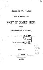 Reports of Cases Argued and Determined in the Court of Common Pleas for the City and County of New York: With Notes, References and an Index, Volume 3