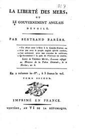 La liberté des mers, ou le gouvernement anglais dévoilé par Bertrand Barère: Tome second, Volume2