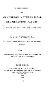A Collection of Cambridge Mathematical Examination Papers: Papers in the branches of the mixed mathematics