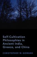 Self Cultivation Philosophies in Ancient India  Greece  and China PDF