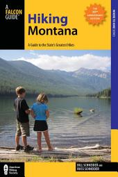 Hiking Montana: A Guide to the State's Greatest Hikes, Edition 10