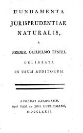 Fundamenta jurisprudentiae naturalis: delineata in usum auditorum