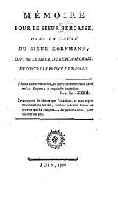 Mémoire pour le sieur Bergasse, dans la cause du sieur Kornmann, contre le sieur de Beaumarchais, et contre le prince de Nassau ...