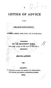 A Letter of Advice to His Grandchildren, Matthew, Gabriel, Anne, Mary, and Frances Hale
