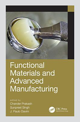 Functional Materials and Advanced Manufacturing