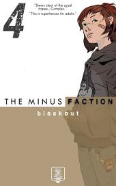 The Minus Faction - Episode Four: Blackout