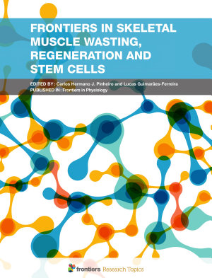 Frontiers in Skeletal Muscle Wasting, Regeneration and Stem Cells