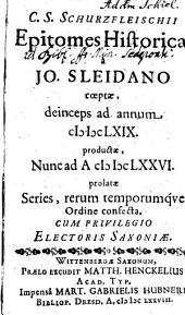 Schurzfleischii Epitomes historicae a Jo. Sleidano coeptae