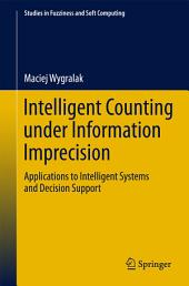 Intelligent Counting Under Information Imprecision: Applications to Intelligent Systems and Decision Support