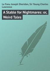 A Stable for Nightmares: or, Weird Tales