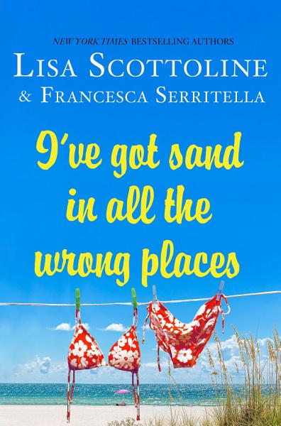 Download I ve Got Sand In All the Wrong Places Book