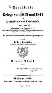 Geschichte des Kriegs von 1813 und 1814 in Deutschland und Frankreich: Band 1