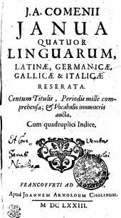 J.A. Comenii Janua Quator Linguarum, Latinae, Germanicae, Gallicae & Italicae Reserata. Centum Titulis, Periodis mille comprehensa; Et Vocabulis innumeris aucta. Cum quadruplici Indice