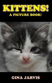 Kittens!: Cute pictures of kittens!