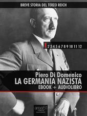 Breve Storia del Terzo Reich vol.1 (ebook + audiolibro): La Germania Nazista