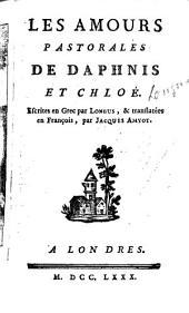 Les amours pastorales de Daphnis et Chloé: Escrites en grec