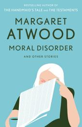 Moral Disorder and Other Stories