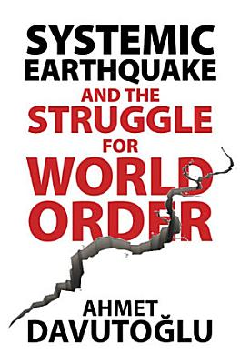Systemic Earthquake and the Struggle for World Order