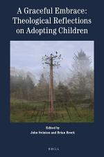 A Graceful Embrace: Theological Reflections on Adopting Children