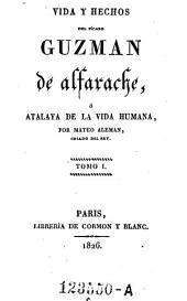 Vida y hechos del picaro Guzman de Alfarache o atalaya de la vida humana: Volúmenes 1-4