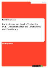 Die Verfassung des Runden Tisches der DDR - Gemeinsamkeiten und Unterschiede zum Grundgesetz