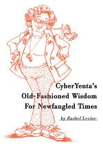 Cyberyenta's Old-Fashioned Wisdom for Newfangled Times