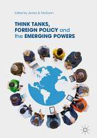Think Tanks  Foreign Policy and the Emerging Powers PDF