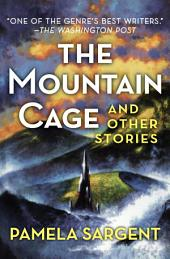The Mountain Cage: And Other Stories