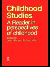 Childhood Studies: A Reader in Perspectives of Childhood
