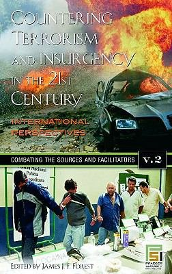 Countering Terrorism and Insurgency in the 21st Century  Combating the sources and facilitators