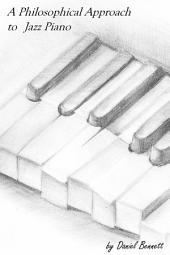A Philosophical Approach to Jazz Piano