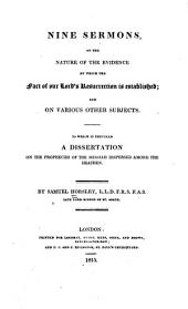 Nine Sermons, on the Nature of the Evidence by which the Fact of Our Lord's Resurrection is Established: And on Various Other Subjects ; to which is Prefixed A Dissertation on the Prophecies of the Messiah Dispersed Among the Heathen