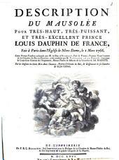 Description du mausolée pour Très-Haut, Très-Puissant, et Très-Excellent Prince Louis Dauphin de France, fait à Paris dans lé́glise de Nôtre-Dame, le 1 Mars 1766