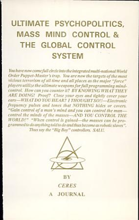 The Ultimate Psychopolitics  Mass Mind Control and the Global Control System PDF