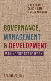 Governance, Management and Development: Making the State Work, Edition 2