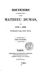 Souvenirs du ... comte Mathieu Dumas, de 1770 à 1836, publ. par son fils [C. Dumas].