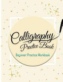 Calligraphy Practice Book :Beginner Practice Workbook