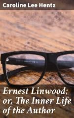 Ernest Linwood; or, The Inner Life of the Author
