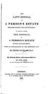 The Law's Disposal of a Person's Estate who Dies Without Will Or Testament: To which is Added