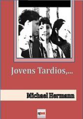 Jovens Tardios,...
