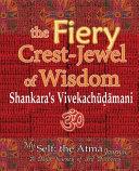 The Fiery Crest-Jewel of Wisdom, Shankara's Vivekachudamani