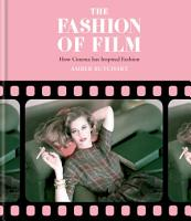 The Fashion of Film  How Cinema has Inspired Fashion PDF