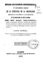 Curso de dibujo industrial, ó lecciones dadas en la enseñanza de la delineación aplicada a las artes y a las máquinas en el Conservatorio de Artes de Madrid